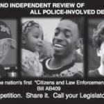 Public urged to demand independent review of police-involved deaths, sign the petition today go to AB409.com