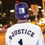 B Justice Stays True to the Hustle