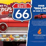 Take A Spin on Route 66 for over $500,000 in Cash and Prizes at Potawatomi Hotel & Casino