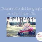 Lenguaje: Desarrollo del lenguaje en el primer año