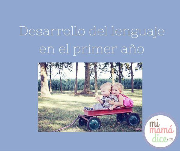 """""""alt""""desarrollo del lenguaje en el primer año mimamadice"""