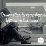 Desarrollar la competencia lectora en los niños