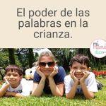 El poder de las palabras en la crianza