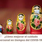 ¿Cómo mejorar el cuidado personal en tiempos del COVID-19?