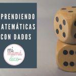 Matematicas: Aprendiendo matemáticas con dados