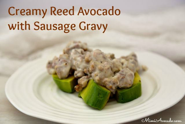 Reed Avocado with Gravy