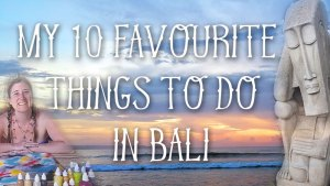 My 10 favourite things to do in Bali! by Mimi Bondi