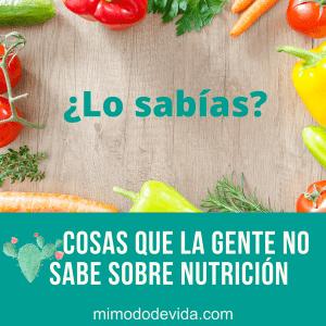 Cosas que la gente no sabe sobre nutricion min - Mi modo de vida saludable