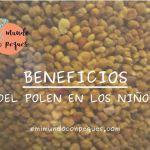 El polen de abeja para los niños: beneficios