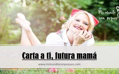 Carta a ti, futura mamá