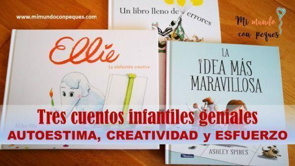 Tres cuentos infantiles geniales de autoestima, creatividad y esfuerzo