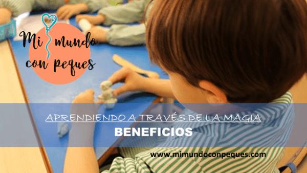Trabajar el aprendizaje en los niños a través de la magia. Beneficios.