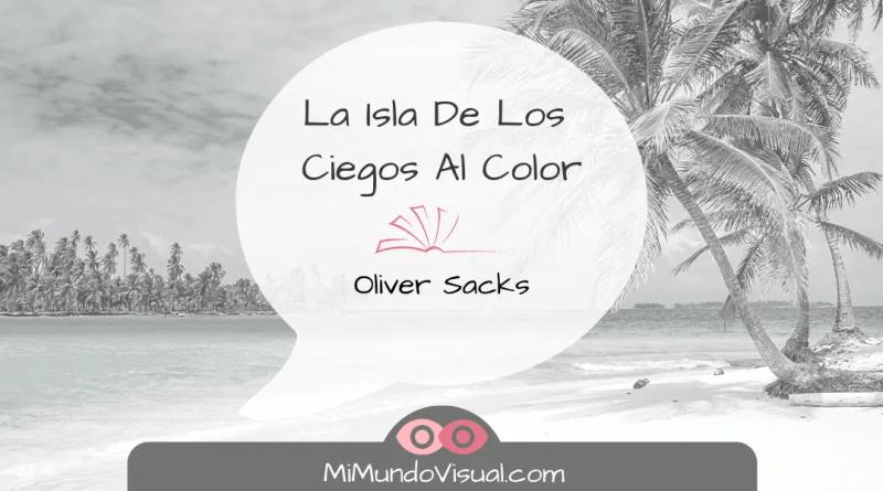 Reseña - La isla de los ciegos al color de Oliver Sacks - mimundovisual.com