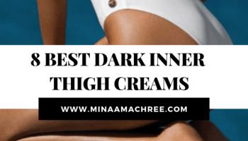 Best Dark Inner Thigh Creams