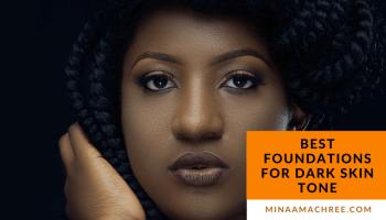 Best Foundations for Dark Skin Tone