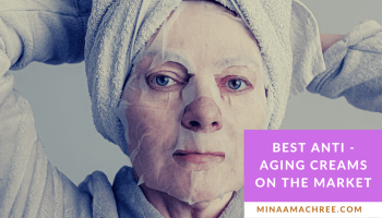 Best Anti -Aging Creams On The Market