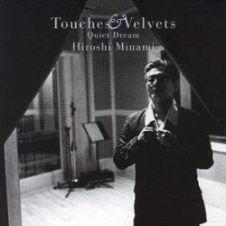 Touches & Velvets Quiet Dream