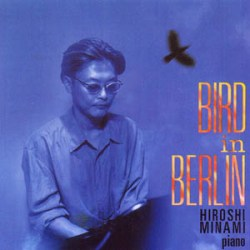 BIRD IN BERLIN / HIROSHI MINMI QUARTET