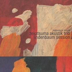 lindenbaum session / matsukaze koichi zekatsuma akustik trio