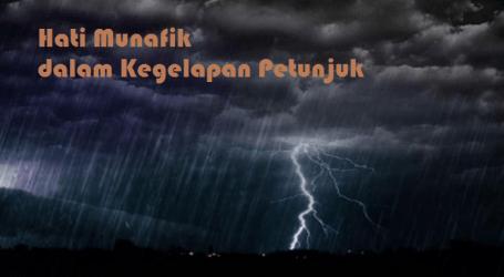 Munafiq dalam Kegelapan Hidayah, Kajian Al-Baqarah 17-20