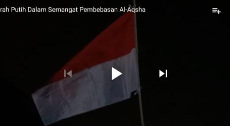 Merah Putih Berkibar Dalam Semangat Cinta Al-Aqsha