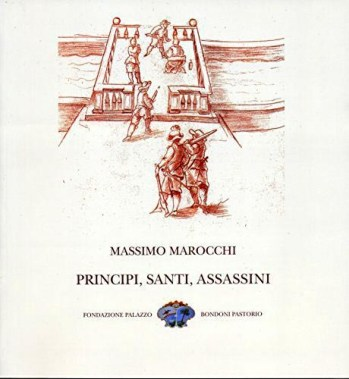 Massimo Marocchi - primcipi, santi, assassini
