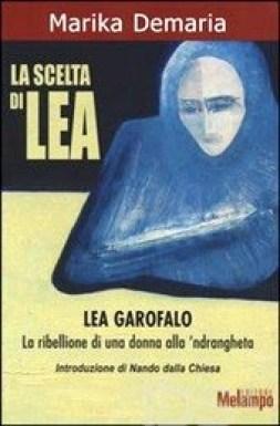 La scelta di Lea Lea Garofalo - la ribellione di una donna alla 'ndrangheta.jpg