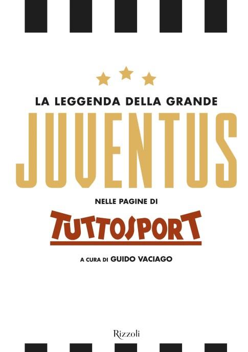 La leggenda della grande Juventus.jpg