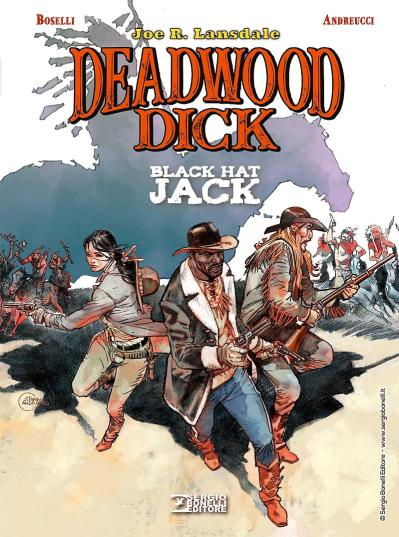 DEADWOOD DICK. BLACK HAT JACK  di JOE R. LANSDALE