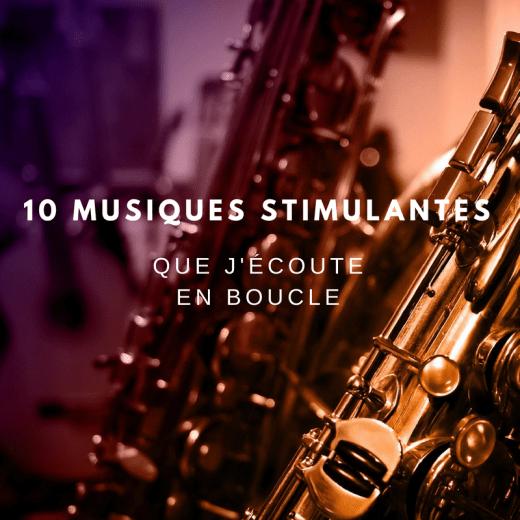 Mind & beauty - 10 musiques stimulantes que-j'écoute en boucle
