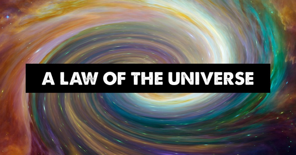 A Law Of The Universe