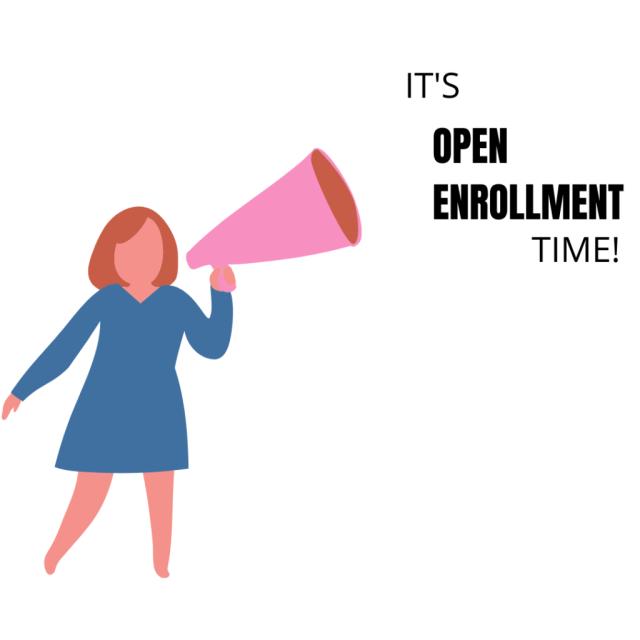 its open enrollment time