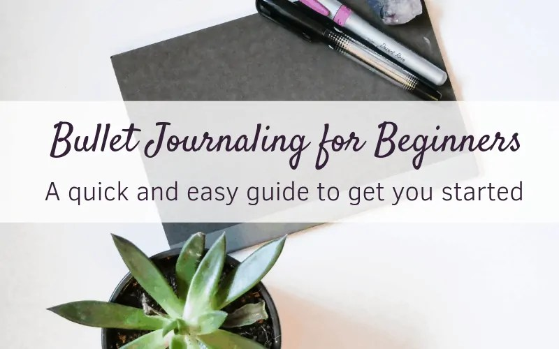 Starting a Bullet Journal – For Beginners: A Step-by-step guide