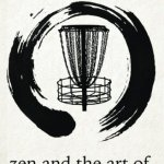 No BS Review – Zen and the Art of Disc Golf