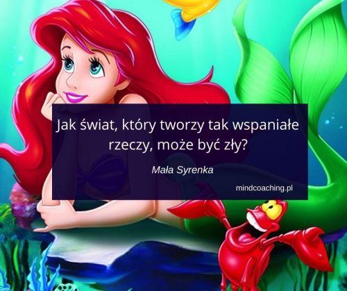 cytaty z bajek Disneya Mała Syrenka