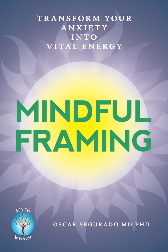 Mindful Framing – Transform Your Anxiety into Vital Energy