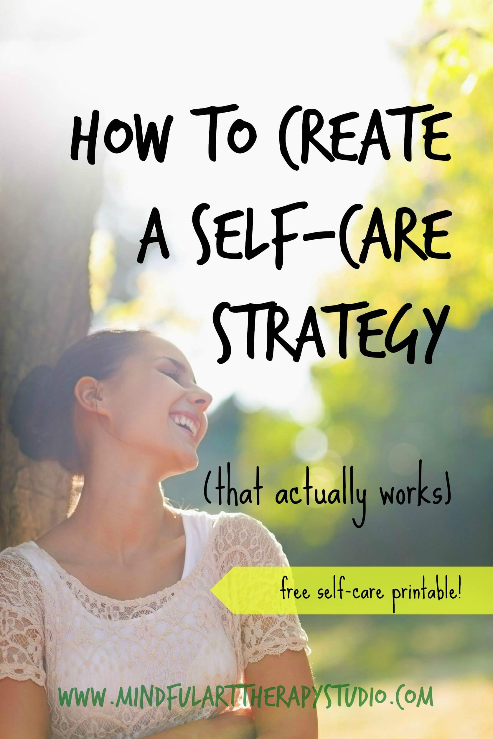 How To Create A Self Care Strategy That Actually Works