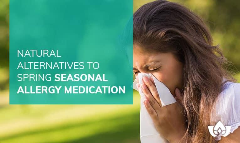 Natural Alternatives To Spring Seasonal Allergy Medication | Mindful Healing | Mississauga Naturopathic Doctor