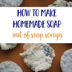 How to Make Homemade Soap Out of Soap Scraps