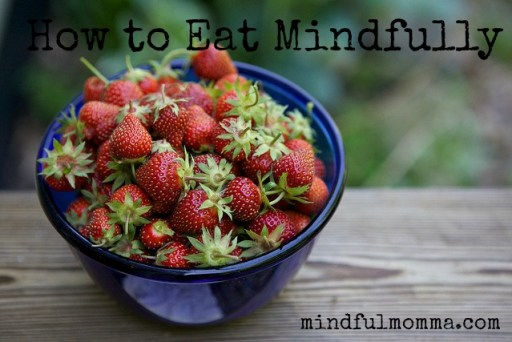Mindful Eating Tips from Mindful Momma