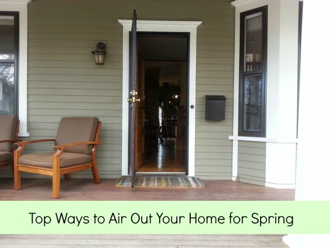 Top Ways to Air Out Your Home for Spring #HealthierHome