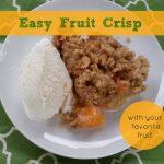 Make a Fruit Crisp With Your Favorite Fruit