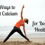 5 Ways to Boost Calcium for Bone Health via mindfulmomma.com
