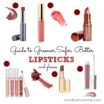 Guide to Better Lipsticks via mindfulmomma.com