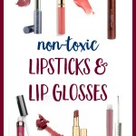Guide to Non Toxic Lipsticks & Glosses