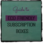 Guide to Eco Friendly Subscription Boxes