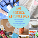Eco Friendly Subscription Boxes that Make Great Gifts