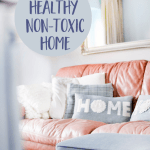 7 FREE Ways to Make Your Home Healthier Today!