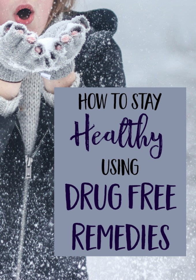 How Drug Free Remedies Can Help You Stay Healthy