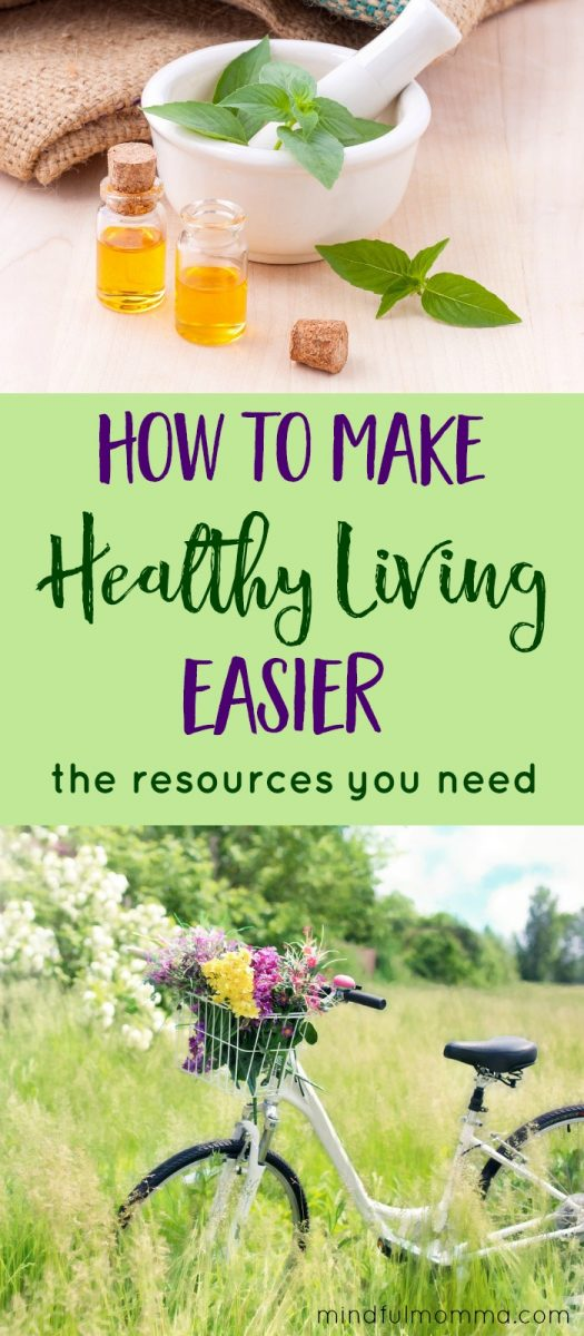 Three steps to making healthy living easier so you can reach your goals - including how to find resources, how to set goals and get in a healthy groove! | natural lifestyle | health and wellness | non-toxic | ultimate healthy living bundle #health  via @MindfulMomma